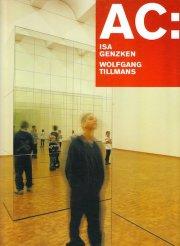 イザ・ゲンツケン&ヴォルフガング・ティルマンス作品集: AC: ISA GENZKEN & WOLFGANG TILLMANS
