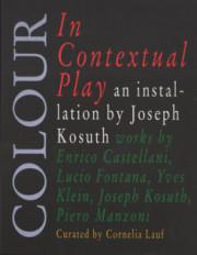 ジョセフ・コスース作品集: COLOUR IN CONTEXTUAL PLAY: AN IINSTALLATION BY JOSEPH KOSUTH