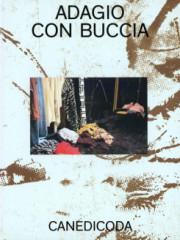 カネディコーダ: CANEDICODA: ADAGIO CON BUCCIA