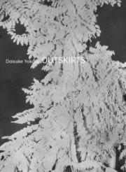 【古本】横田大輔写真集 : DAISUKE YOKOTA: OUTSKIRTS