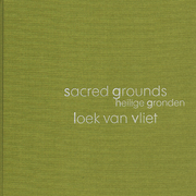レーク・ヴァン・フリート写真集 : LOEK VAN VLIET : SACRED GROUNDS : QUIET AREAS IN THE NETHERLANDS AND FLANDERS
