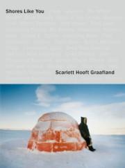 スカーレット・ホーフト・グラーフランド写真集: SCARLETT HOOFT GRAAFLAND: SHORES LIKE YOU