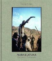 ジョージ・ロジャー写真集: GEORGE RODGER: NUBA & LATUKA