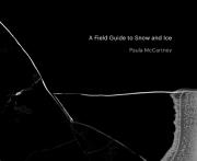 パウラ・マッカートニー写真集 : PAULA MCCARTNEY : A FIELD GUIDE TO SNOW AND ICE