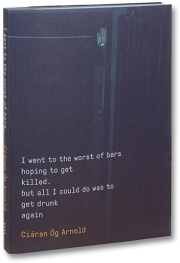 キーラン・オグ・アーノルド写真集 : CIARAN OG ARNOLD : I WENT TO THE WORST...
