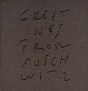 パヴェウ・シプルスキ : PAWEL SZYPULSKI : GREETINGS FROM AUSCHWITZ