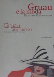 GRUAU E LA MODA ILLUSTRARE IL NOVECENTO/GRUAU AND FASHION ILLUSTRATING THE 20TH CENTURY ルネ・グリュオー
