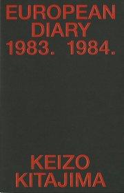 【サイン入】北島敬三写真集: KEIZO KITAJIMA: EUROPEAN DIARY 1983-1984