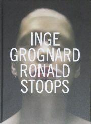 ロナルド・ストゥープス写真集 : INGE GROGNARD / RONALD STOOPS