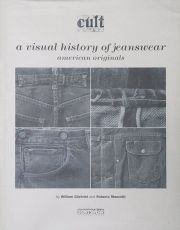 CULT : A VISUAL HISTORY OF JEANSWEAR : AMERICAN ORIGINALS
