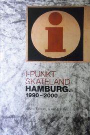 I-PUNKT SKATELAND HAMBURG. 1990-2000