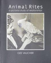 ジー・ボシェ作品集 : GEE VAUCHER : AIMAL RITES A PICTORIAL STUDY OF RELATIONSHIPS