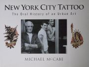 NEW YORK CITY TATTOO : THE ORAL HISTORY OF AN URBAN ART