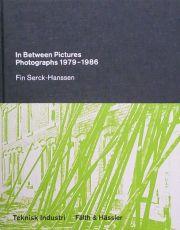 【古本】FIN SERCK-HANSSEN: IN BETWEEN PICTURES PHOTOGRAPHS 1979-1986