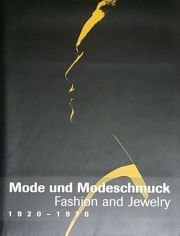 MODE UND MODESCHMUCK : FASHION AND JEWELRY 1920-1970