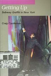 GETTING UP : SUBWAY GRAFFITI IN NEW YORK