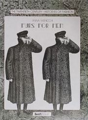 THE TWENTIETH CENTURY HISTORIES OF FASHION : FURS FOR MEN