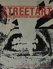STREET ART : THE PUNK POSTER IN SAN FRANCISCO 1977-1981