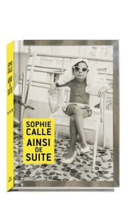 ソフィ・カル作品集 : SOPHIE CALLE : AINSI DE SUITE