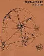 アンドレアス・フィッシャー作品集: ANDREAS FISCHER: IN DER WOLLE