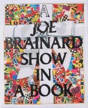 ジョー・ブレイナード作品集: A JOE BRAINARD SHOW IN A BOOK