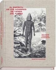 【スペイン語版】マルティン・グシンデ写真集: MARTIN GUSINDE: EL ESPIRITU DE LOS HOMBRES DE TIERRA DEL FUEGO