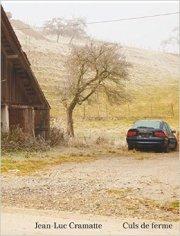 ジャン=リュック・クラマット写真集 : JEAN-LUC CRAMATTE : CULS DE FERME
