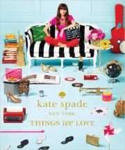 【古書】KATE SPADE NEW YORK : THINGS WE LOVE : Twenty Years of Inspiration, Intriguing Bits and Other Curiosities