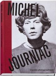 ミシェル・ジュルニアック作品集 : MICHEL JOURNIAC : L'ACTION PHOTOGRAPHIQUE