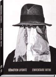 セバスチャン・リフシッツ・コレクション写真集: SEBASTIEN LIFSHITZ: L'INVENTAIRE INFINI