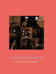 LOOKING IN, LOOKING OUT : LATIN AMERICAN PHOTOGRAPHY