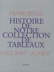 【古本】PIERRE BERGE: YVES SAINT LAURENT: HISTOIRE DE NOTRE COLLECTION DE TABLEAUX