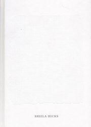 シェイラ・ヒックス作品集: SHEILA HICKS: WEAVING AS A METAPHOR