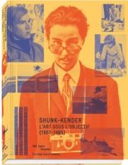 SHUNK-KENDER: ART THROUGH THE EYE OF THE CAMERA (1957-1983)