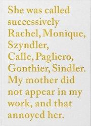 ソフィ・カル作品集: SOPHIE CALLE: RACHEL, MONIQUE...