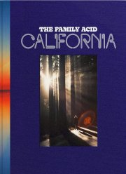 THE FAMILY ACID: CALIFORNIA