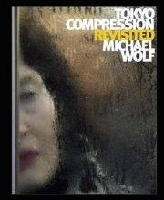 【古書】マイケル・ウォルフ写真集 : MICHAEL WOLF : TOKYO COMPRESSION REVISITED