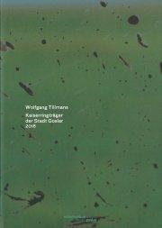 ヴォルフガング・ティルマンス写真集: WOLFGANG TILLMANS: KAISERRINGTRAGER DER STADT GOSLAR 2018
