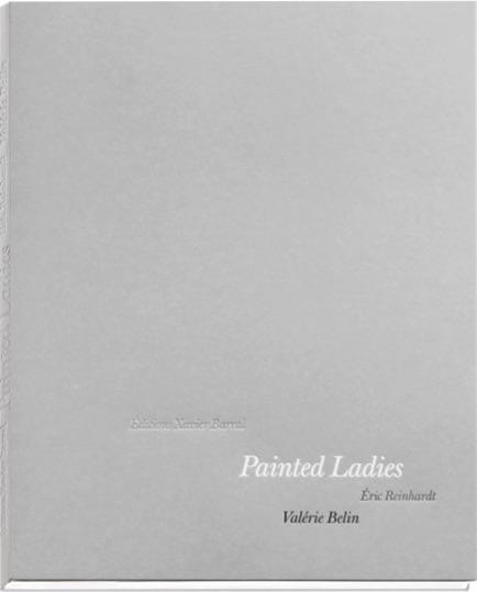 ヴァレリー・ベリン作品集: VALERIE BELIN: PAINTED LADIES