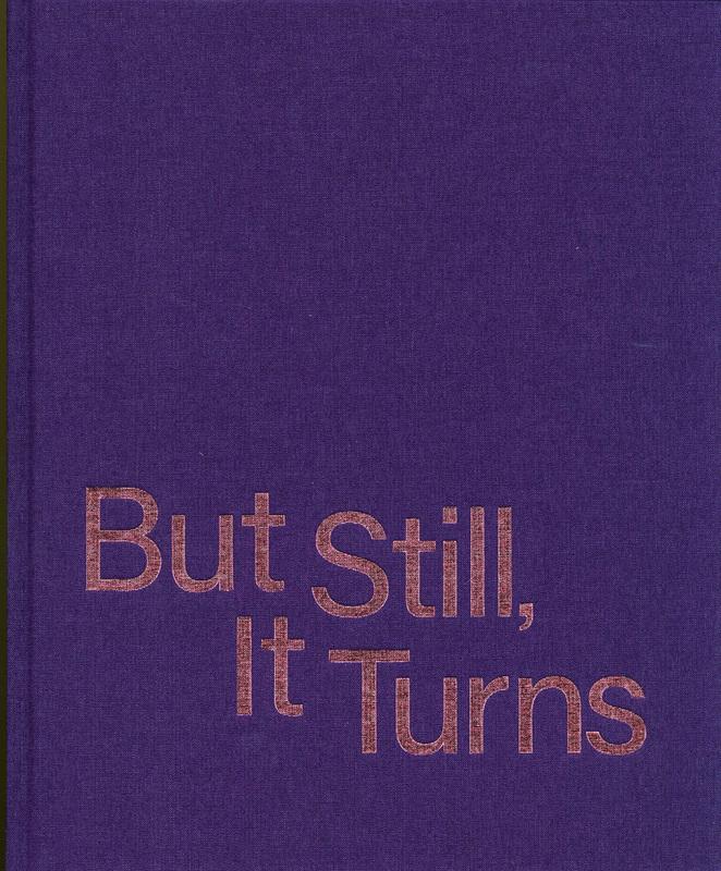 ポール・グラハム編集写真集: PAUL GRAHAM: BUT STILL, IT TURNS
