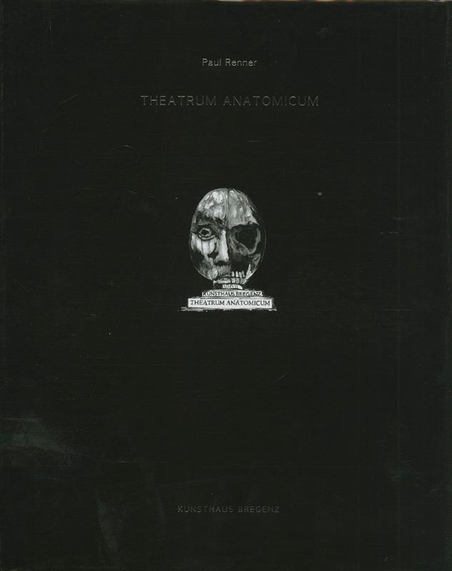 パウル・レナー作品集: PAUL RENNER: THEATRUM ANATOMICUM