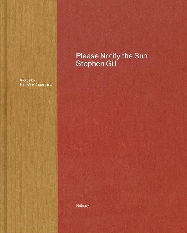 スティーブン・ギル写真集: STEPHEN GILL: PLEASE NOTIFY THE SUN