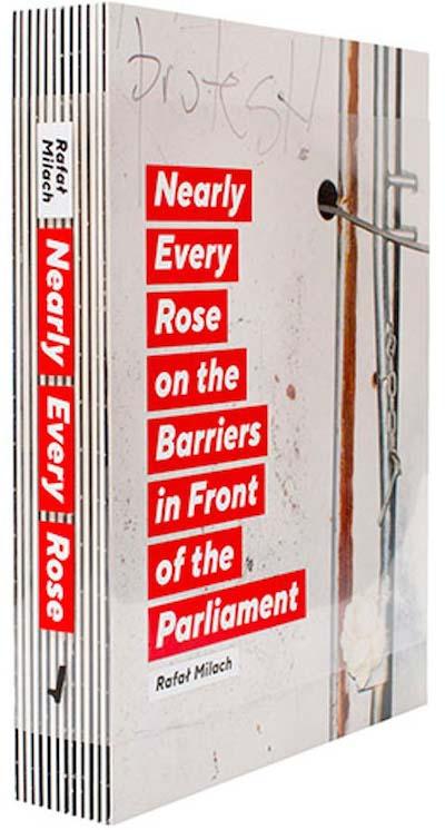 【サイン入】ラファウ・ミラハ作品集 : RAFAL MILACH: NEARLY EVERY ROSE ON THE BARRIERS IN FRONT OF THE PARLIAMENT