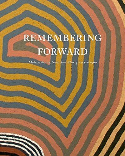 現代アボリジニ・アート展カタログ: REMEMBERING FORWARD