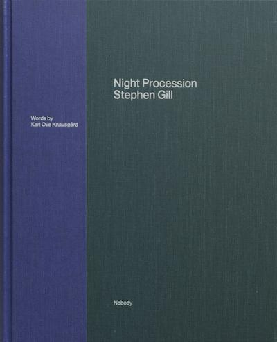 スティーブン・ギル写真集: STEPHEN GILL: NIGHT PROCESSION