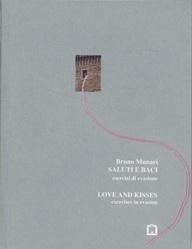 ブルーノ・ムナーリ: BRUNO MUNARI: SALUTI E BACI/LOVE AND KISSES