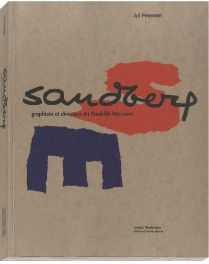 ウィレム・サンドバーグ作品集: SANDBERG: Graphiste Et Directeur Du Stedelijk Museum