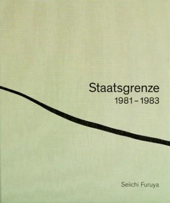 古屋誠一写真集: SEIICHI FURUYA: STAATSGRENZE 1981-1983
