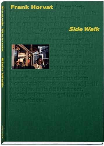 フランク・ホーヴァット写真集: FRANK HORVART: SIDE WALK