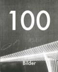 横田大輔, 滝沢広 & ヨシ・カメタニ写真集: DAISUKE YOKOTA, HIROSHI TAKIZAWA & YOSHI KAMETANI: 100 BILDER
